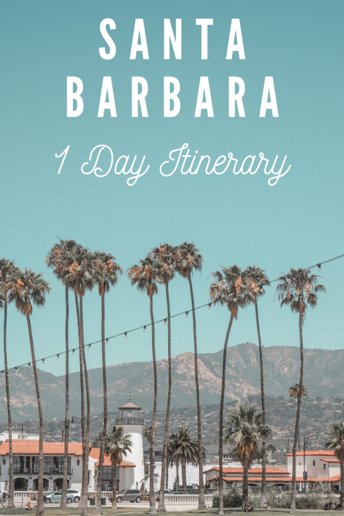 Santa Barbara One Day Itinerary